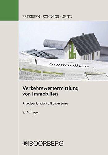 Verkehrswertermittlung von Immobilien: Praxisorientierte Bewertung