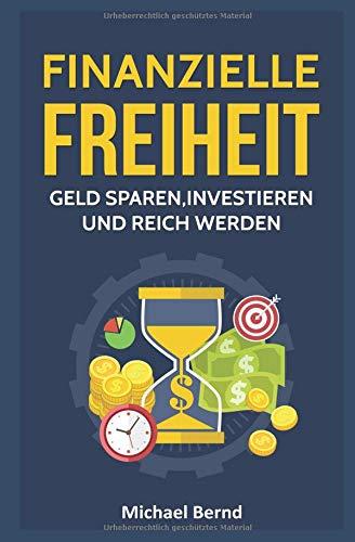 Finanzielle Freiheit: Geld sparen, investieren und reich werden