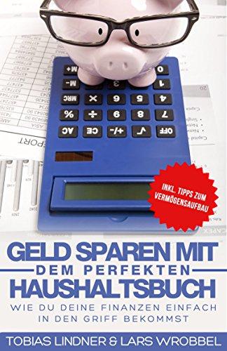 Geld sparen mit dem perfekten Haushaltsbuch: Wie du deine Finanzen einfach in den Griff bekommst