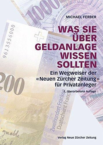 Was Sie über Geldanlage wissen sollten: Ein Wegweiser der 'Neuen Zürcher Zeitung' für Privatanleger