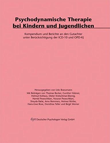 Psychodynamische Therapie bei Kindern und Jugendlichen: Kompendium und Berichte an den Gutachter unter Berücksichtigung der ICD10 und OPD-KJ