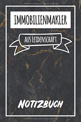 Immobilienmakler aus Leidenschaft: Perfektes Notizbuch für jede/n Immobilienmakler   Beruf & Hobby Notizbuch   Geschenkidee   120 Seiten - Liniert