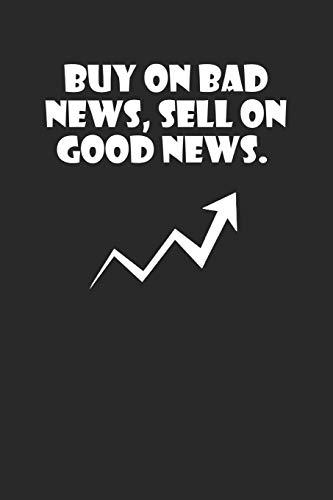 Buy on bad news, sell on good news: A5 Notizbuch Dot Grid / Punktraster 120 Seiten für Aktien und Dividenden Fans I Geschenkidee für Kapitalanleger.